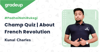 Champ Quiz | About French Revolution