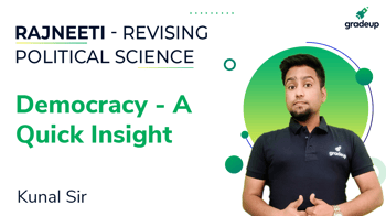 Democracy - A Quick Insight