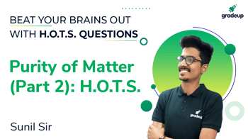 Purity of Matter (Part 2): H.O.T.S.