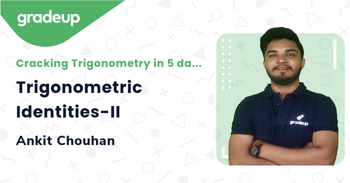 Trigonometric Identities-II