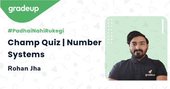 Champ Quiz | Number Systems