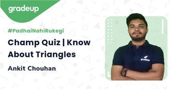 Champ Quiz | Know About Triangles