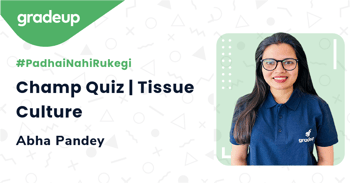 Champ Quiz | Tissue Culture