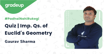 Quiz | Imp. Qs. of Euclid's Geometry