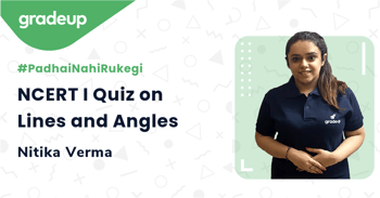 NCERT I Quiz on Lines and Angles
