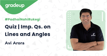 Quiz | Imp. Qs. on Lines and Angles