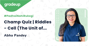 Champ Quiz | Riddles - Cell (The Unit of Life)