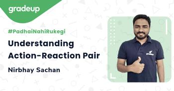 Understanding Action-Reaction Pair