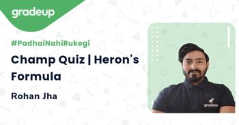 Champ Quiz | Heron's Formula