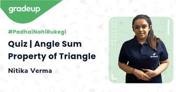 Quiz | Angle Sum Property of Triangle
