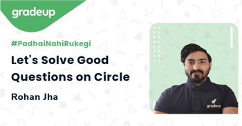 Let's Solve Good Questions on Circle