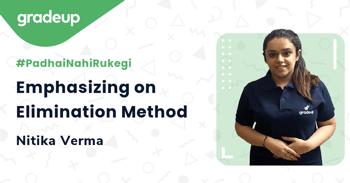 Emphasizing on Elimination Method