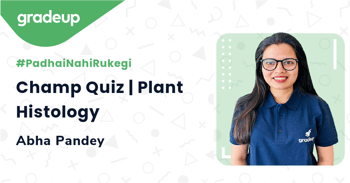 Champ Quiz | Plant Histology
