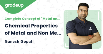 Chemical Properties of Metal and Non Metal