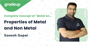 Properties of Metal and Non Metal