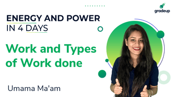 Work and Types of Work done