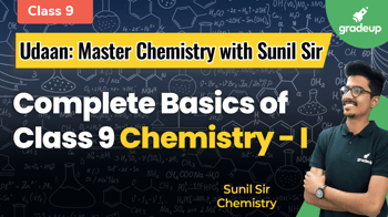 Complete Basics of Class 9 Chemistry - I