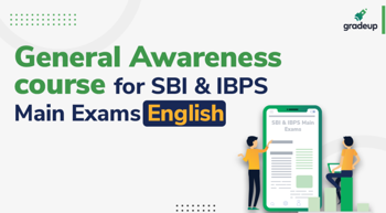 General Awareness course for SBI & IBPS Main Exams
