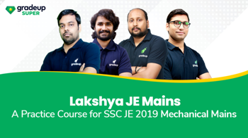 Lakshya JE Mains: A Mechanical Engineering Course for SSC JE 2019