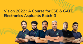 Vision 2022 : A Course for ESE & GATE Electronics Aspirants