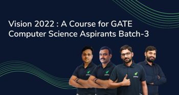 Vision 2022: A Course for GATE CS Aspirants