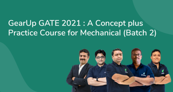 GearUp GATE 2021 : A Concept plus Practice Course For Mechanical