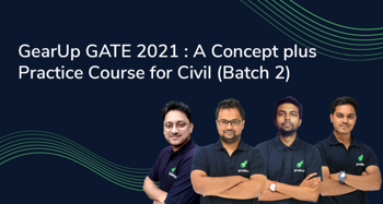 GearUp GATE 2021 : A Concept plus Practice Course for Civil