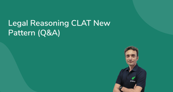 Legal Reasoning CLAT New Pattern (Q & A)