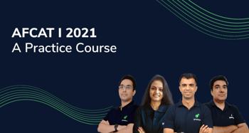 AFCAT I 2021: A Practice Course