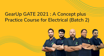 GearUp GATE 2021 : A Concept plus Practice Course For Electrical