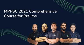 MPPSC 2021 Comprehensive Course for Prelims
