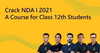 Crack NDA I 2021: A Course for Class 12th Students