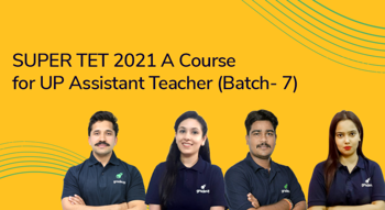 SUPER TET 2021: A Course for UP Assistant Teacher