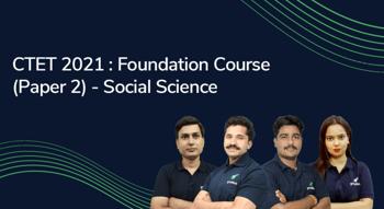CTET 2021 : Foundation Course (Paper 2) (Social Science)