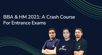 A Crash Course for the BBA & HM Entrances Exams 2021