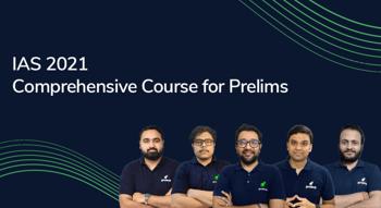 IAS 2021: A comprehensive course for Prelims