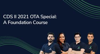 CDS II 2021 OTA Special: A Foundation Course