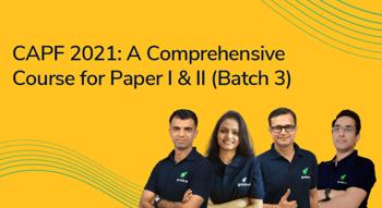 CAPF 2021: A Comprehensive Course (Paper I & II)