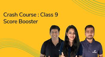 Crash Course : Class 9 Score Booster
