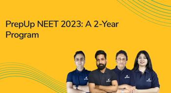PrepUp NEET 2023: A 2-Year Program