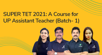 SUPER TET 2021 : A Course for UP Assistant Teacher