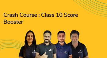 Crash Course : Class 10 Score Booster