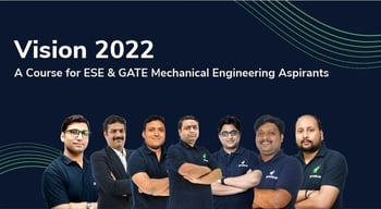 Vision 2022 : A Course for ESE & GATE Mechanical Aspirants