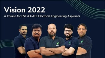 Vision 2022 : A Course for ESE & GATE Electrical Aspirants