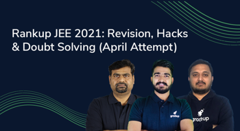 RankUp JEE 2021: Revision, Hacks & Doubt Solving (April Attempt)