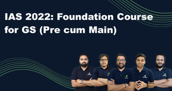 IAS 2022 Foundation Course For GS (Pre cum Main)