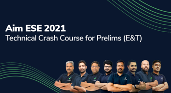 Aim ESE 2021: Technical Crash Course for ESE Prelims (EC)