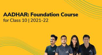 Aadhar: Foundation Course for Class 10 | 2021-22