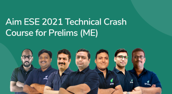 Aim ESE 2021: Technical Crash Course for ESE Prelims (ME)