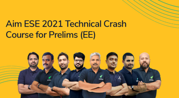 Aim ESE 2021: Technical Crash Course for ESE Prelims (EE)